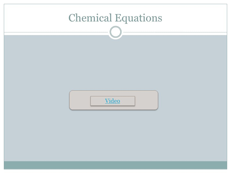 Characteristics of Chemical Equations To balance the equation, begin by counting atoms of elements that are combined with atoms of other elements and that appear only once on each side of the equation.
