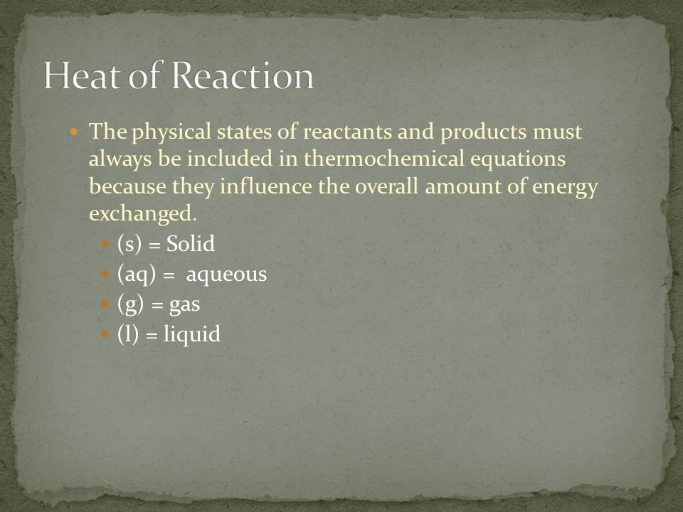 The physical states of reactants and products must always be included in thermochemical equations because they influence the overall amount of energy