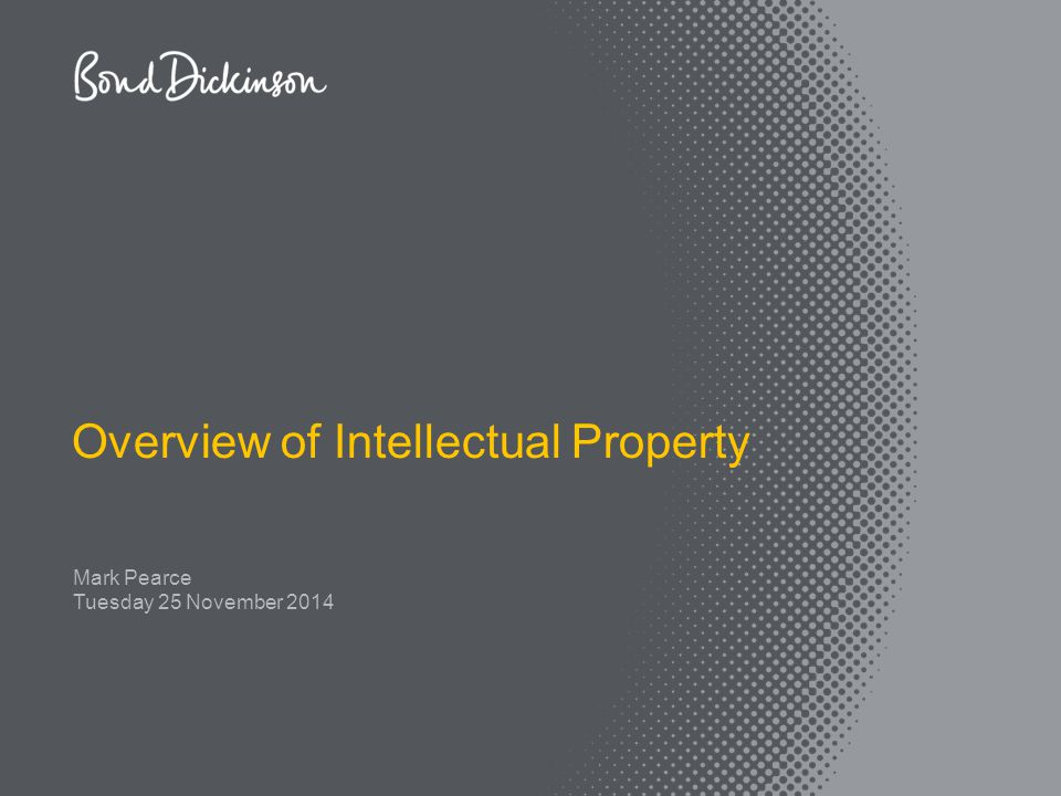 Tuesday 25 November 2014 Overview of Intellectual Property Mark Pearce