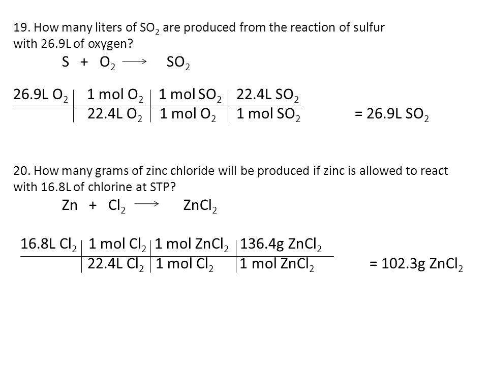 19.How many liters of SO 2 are produced from the reaction of sulfur with 26.9L of oxygen.