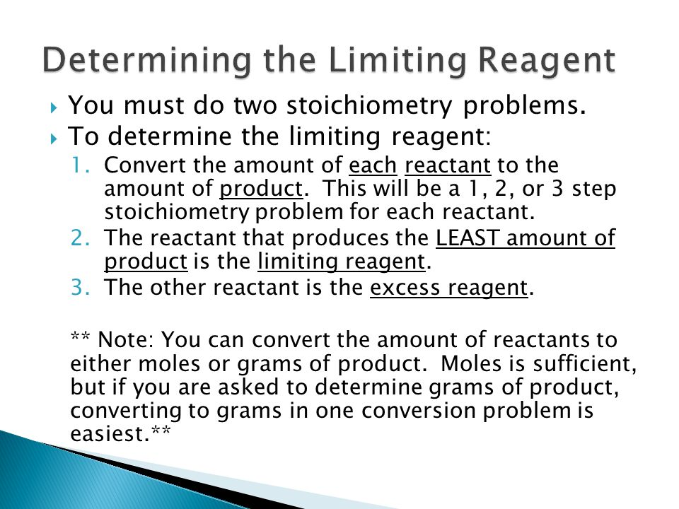  You must do two stoichiometry problems.