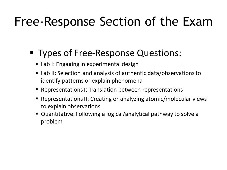  Types of Free-Response Questions:  Lab I: Engaging in experimental design  Lab II: Selection and analysis of authentic data/observations to identi