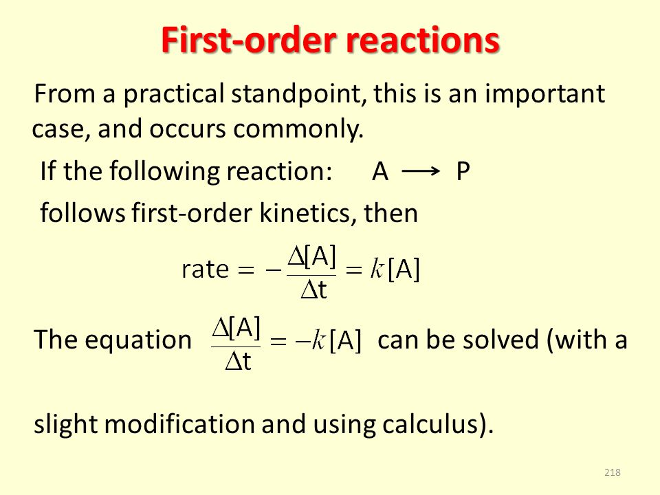 First-order reactions From a practical standpoint, this is an important case, and occurs commonly.