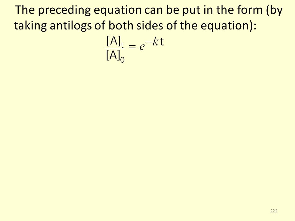 The preceding equation can be put in the form (by taking antilogs of both sides of the equation): 222