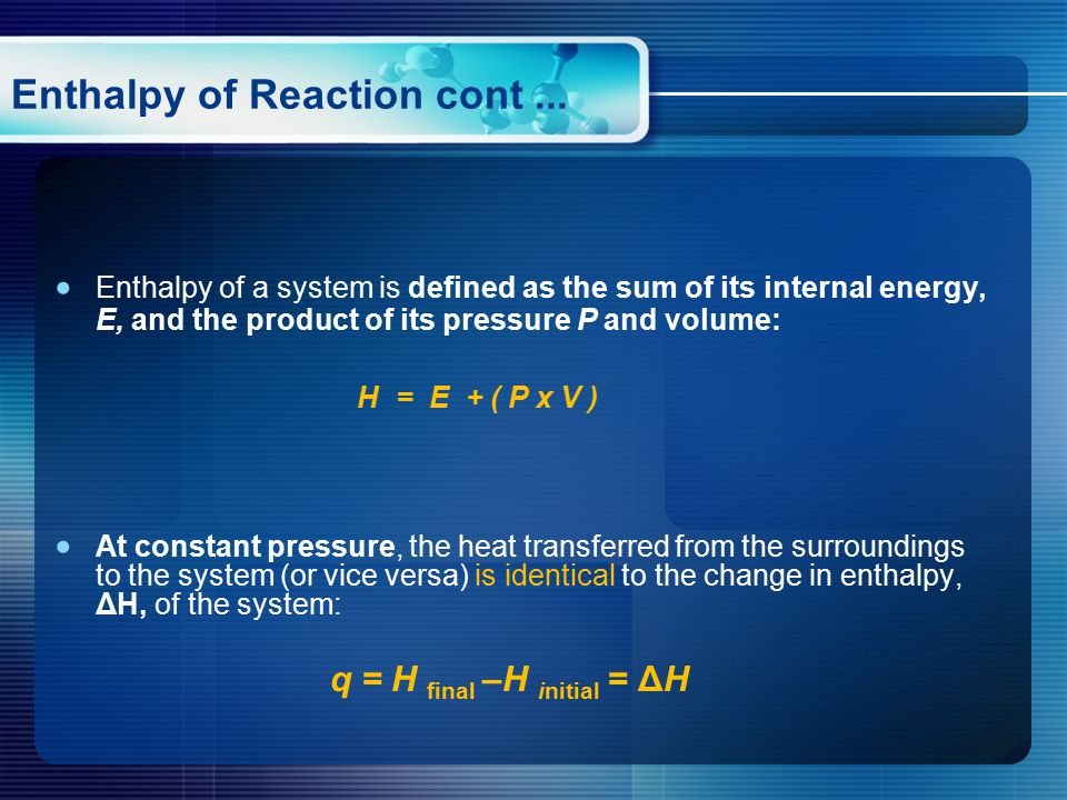 Enthalpy of Reaction cont...