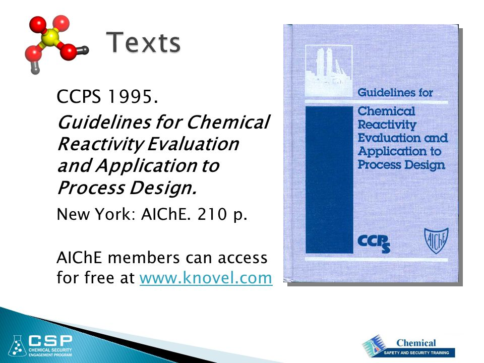 CCPS 1995. Guidelines for Chemical Reactivity Evaluation and Application to Process Design. New York: AIChE. 210 p. AIChE members can access for free
