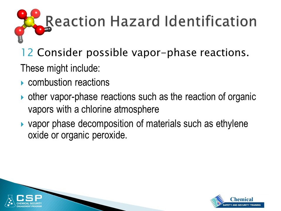 12 Consider possible vapor-phase reactions. These might include:  combustion reactions  other vapor-phase reactions such as the reaction of organic