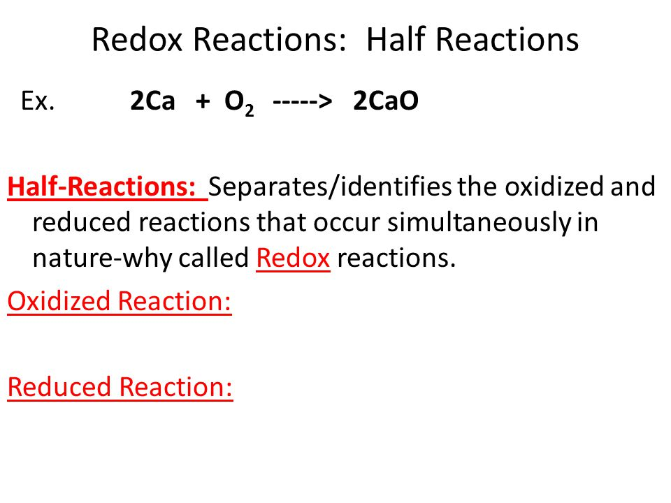 Redox Reactions: Half Reactions Ex.