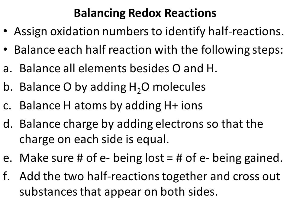 Balancing Redox Reactions Assign oxidation numbers to identify half-reactions.