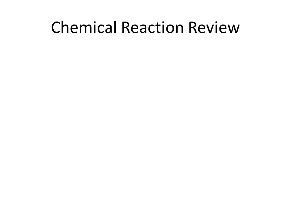 Chemical Reaction Review