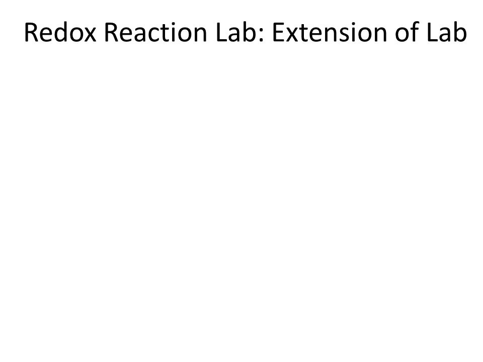 Redox Reaction Lab: Extension of Lab