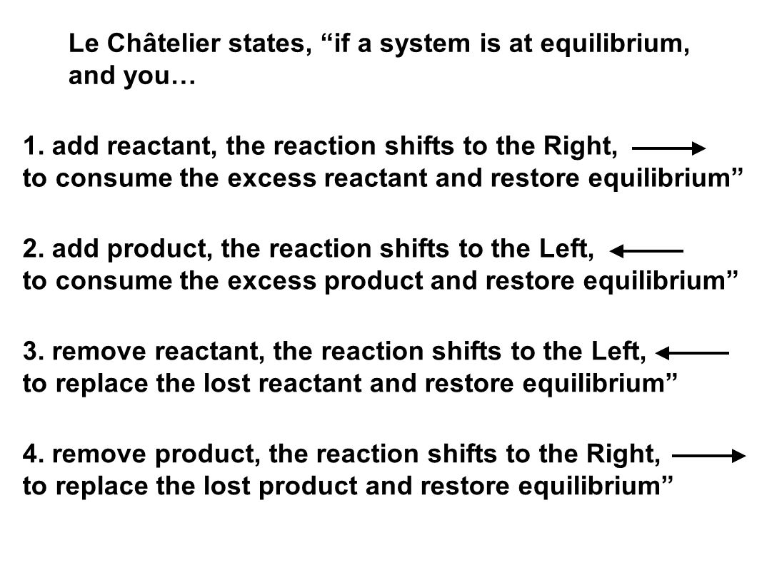 Le Châtelier states, if a system is at equilibrium, and you… 1.