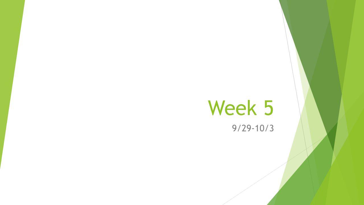 Week 5 9/29-10/3