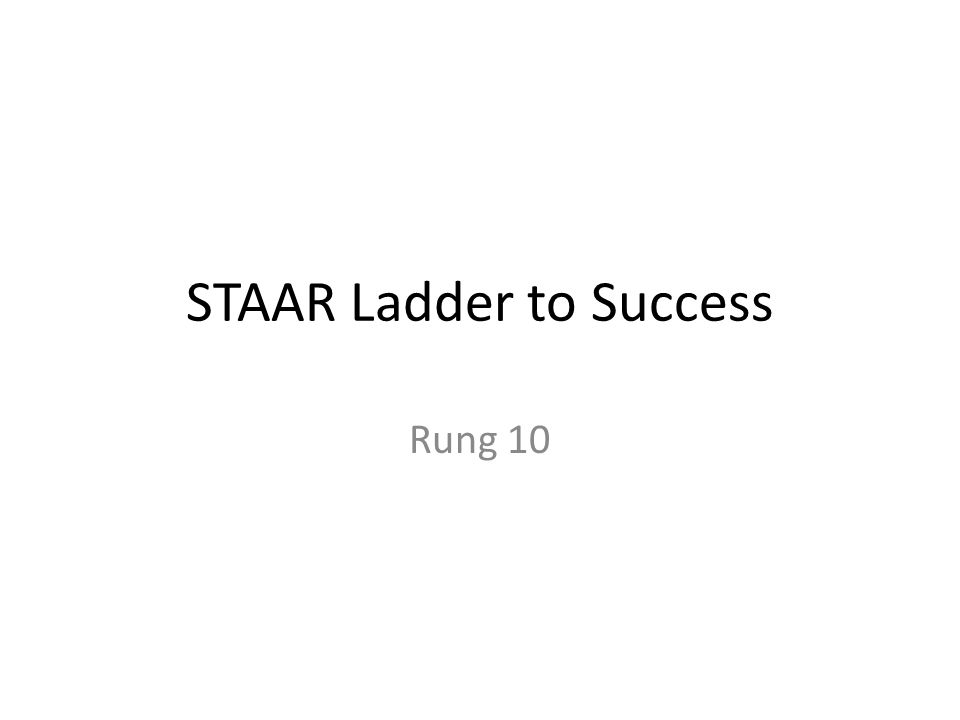 STAAR Ladder to Success Rung 10