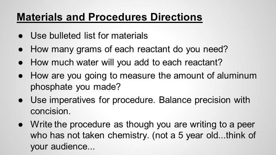 Materials and Procedures Directions ●Use bulleted list for materials ●How many grams of each reactant do you need.