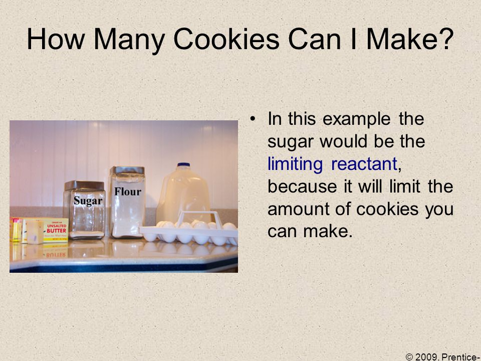 © 2009, Prentice- Hall, Inc. How Many Cookies Can I Make.