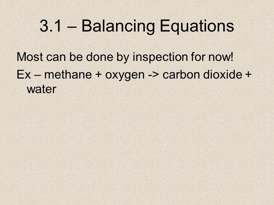 Reaction Example CH 4 (g) + 2 O 2 (g)  CO 2 (g) + 2 H 2 O (g)