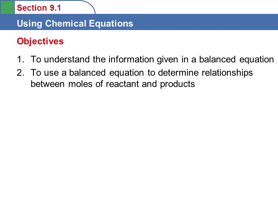 Section 9.1 Using Chemical Equations Limiting reactant mixture A.