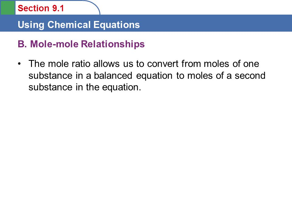 Section 9.1 Using Chemical Equations C.