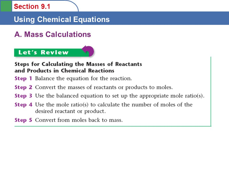 Section 9.1 Using Chemical Equations B.