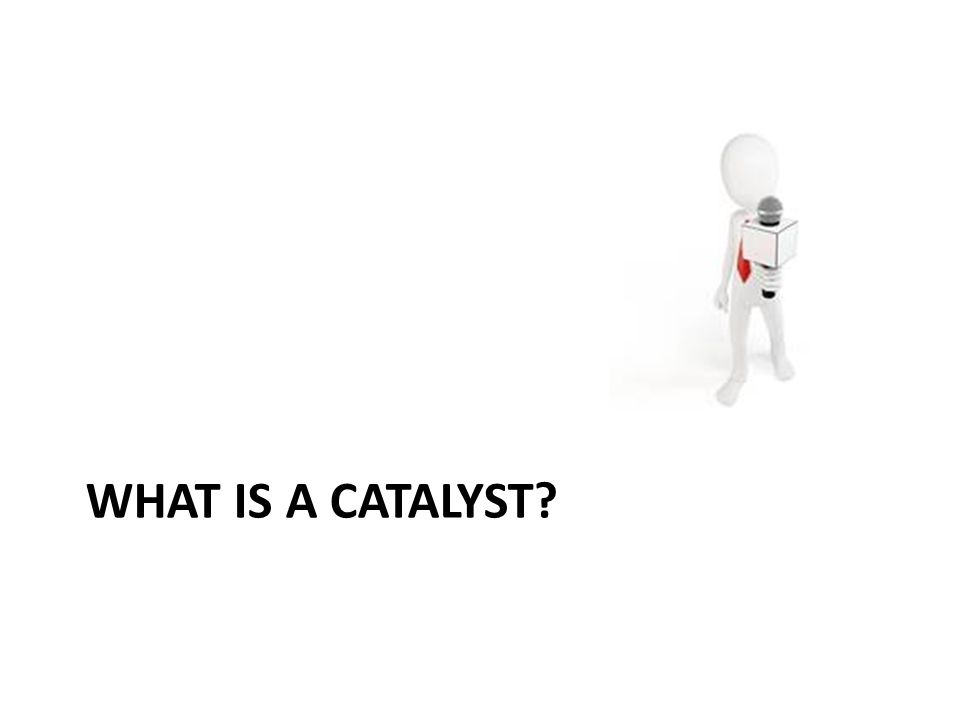 Catalyst is a substance that changes the rate of the reaction without being consumed in the process.