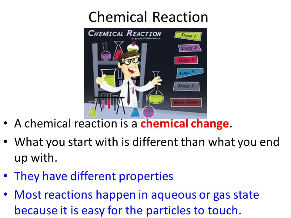 Chemical Reaction A chemical reaction is a chemical change.