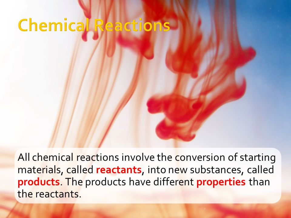 All chemical reactions involve the conversion of starting materials, called reactants, into new substances, called products. The products have differe