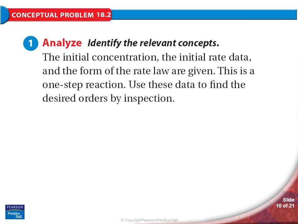 © Copyright Pearson Prentice Hall Slide 10 of 21 Conceptual Problem 18.2