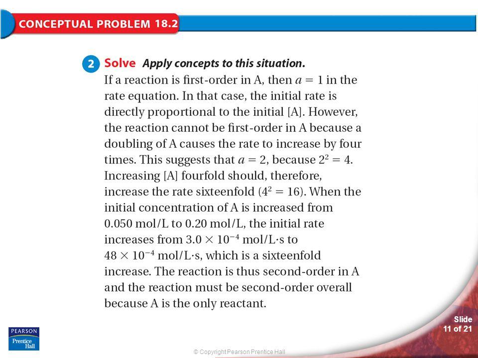 © Copyright Pearson Prentice Hall Slide 11 of 21 Conceptual Problem 18.2