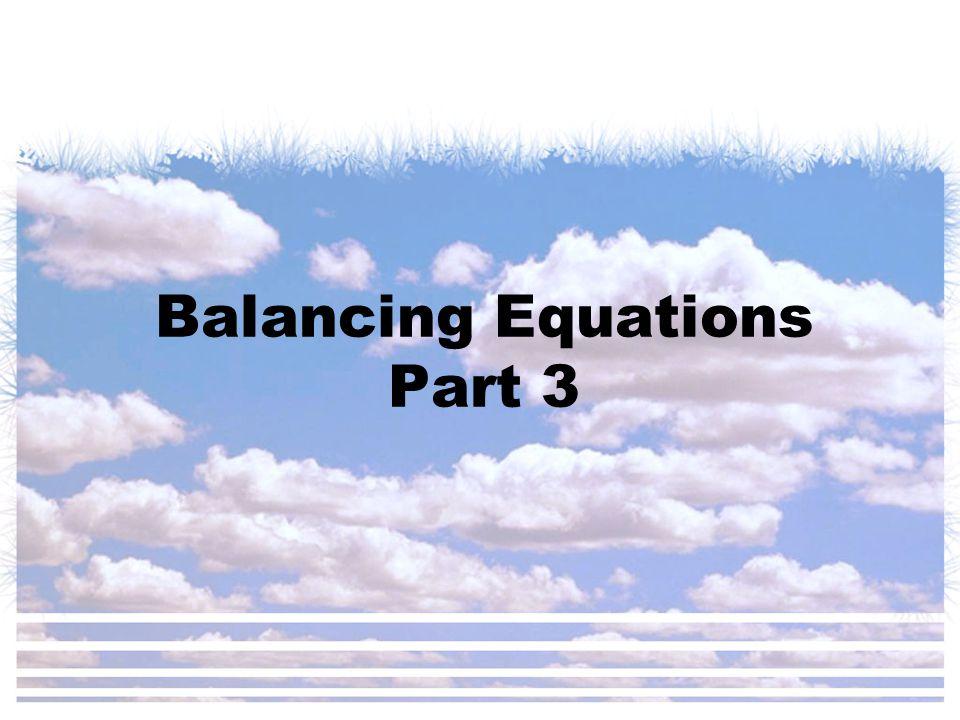 Balancing Equations Part 3
