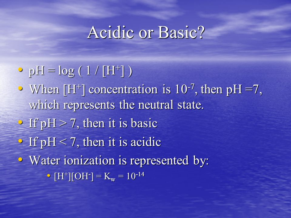 Acidic or Basic.