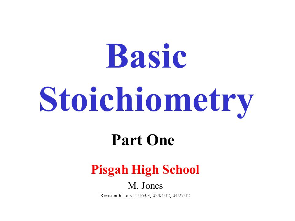 Basic Stoichiometry Pisgah High School M.