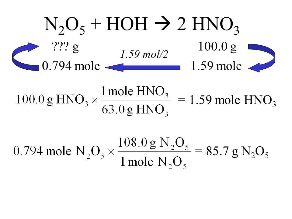 N 2 O 5 + HOH  2 HNO 3 100.0 g .