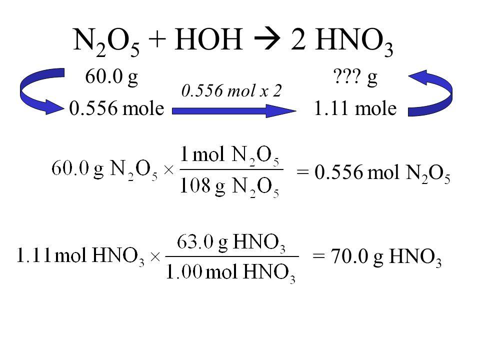 N 2 O 5 + HOH  2 HNO 3 .