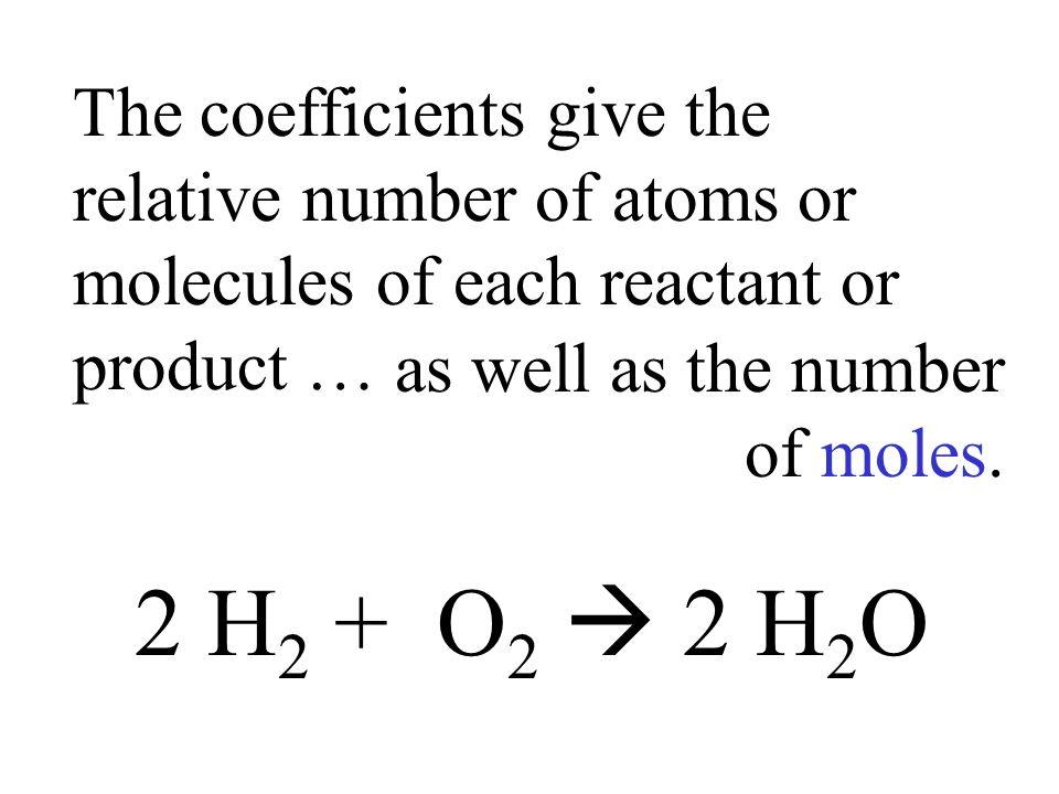 2 molecules of hydrogen 1 molecule of oxygen 2 molecules of water Two molecules of hydrogen combine with one molecule of oxygen to make two molecules of water.