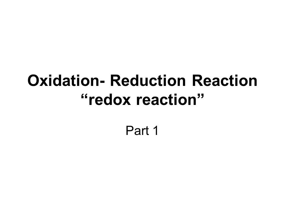 Oxidation- Reduction Reaction redox reaction Part 1