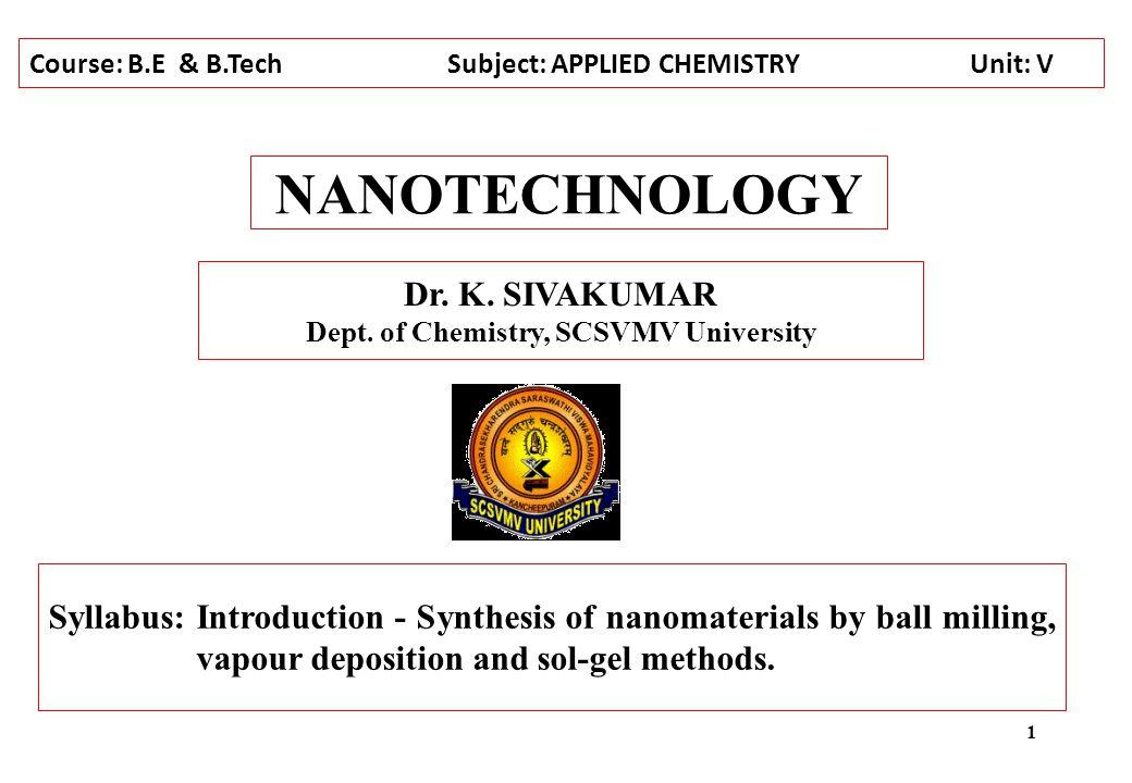 NANOTECHNOLOGY Dr.K. SIVAKUMAR Dept.