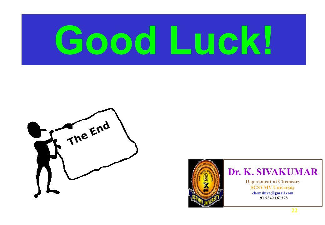 22 Good Luck.Dr. K.