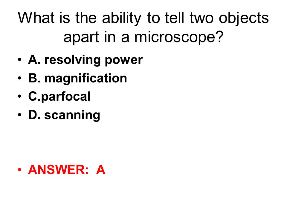 What is the ability to tell two objects apart in a microscope.