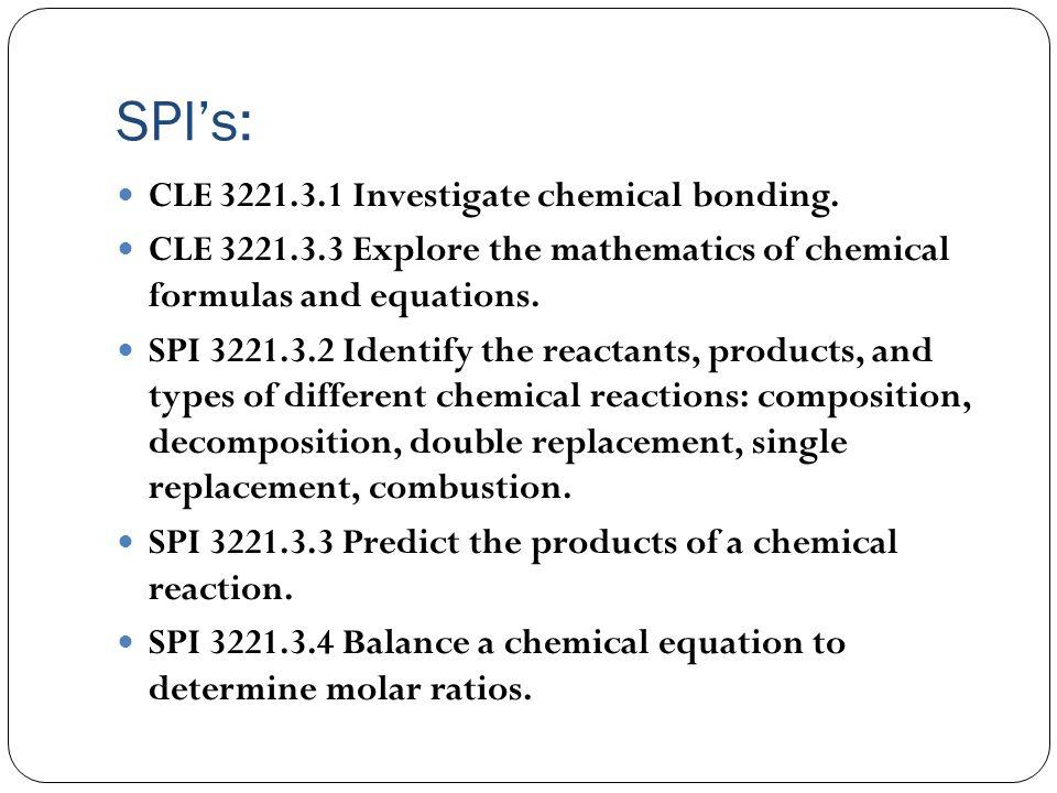 SPI's: CLE 3221.3.1 Investigate chemical bonding.