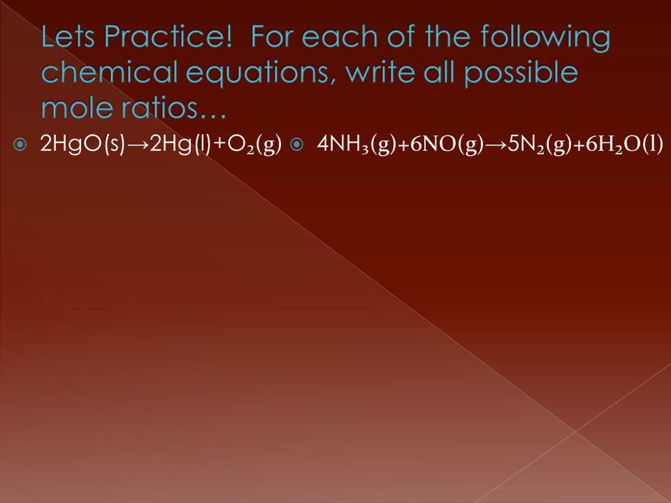  2HgO(s)→2Hg(l)+O ₂(g)  4NH ₃(g)+6NO(g) →5N ₂(g)+6H₂O(l)