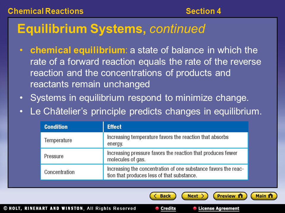 Section 4Chemical Reactions Equilibrium Systems, continued chemical equilibrium: a state of balance in which the rate of a forward reaction equals the