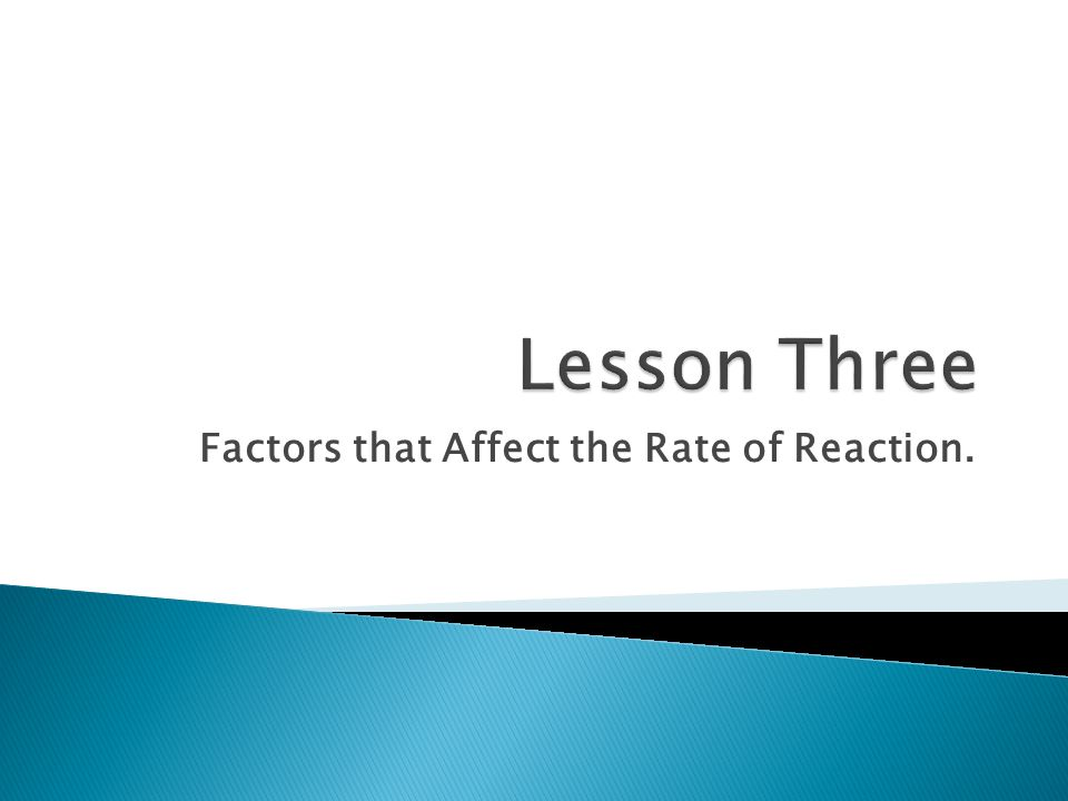 Factors that Affect the Rate of Reaction.