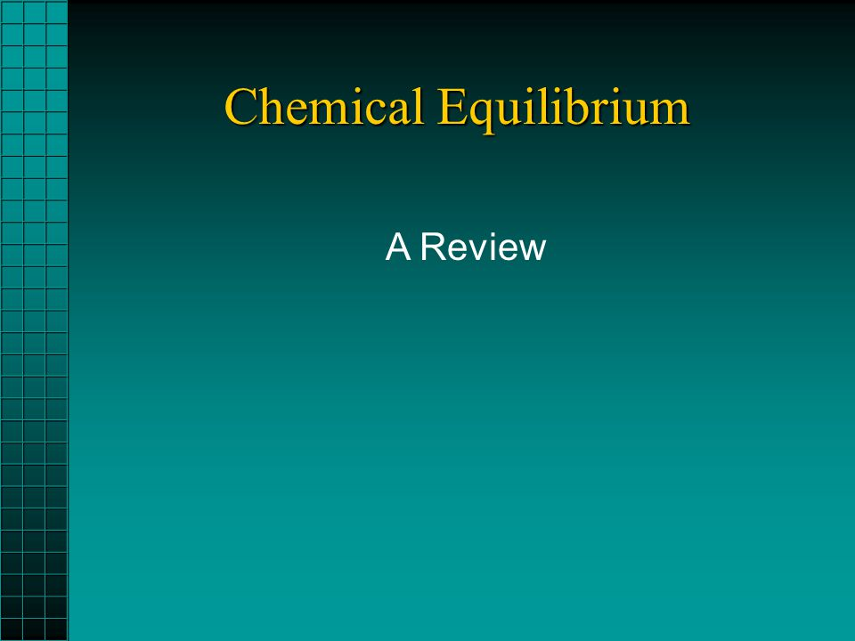 Chemical Equilibrium A Review