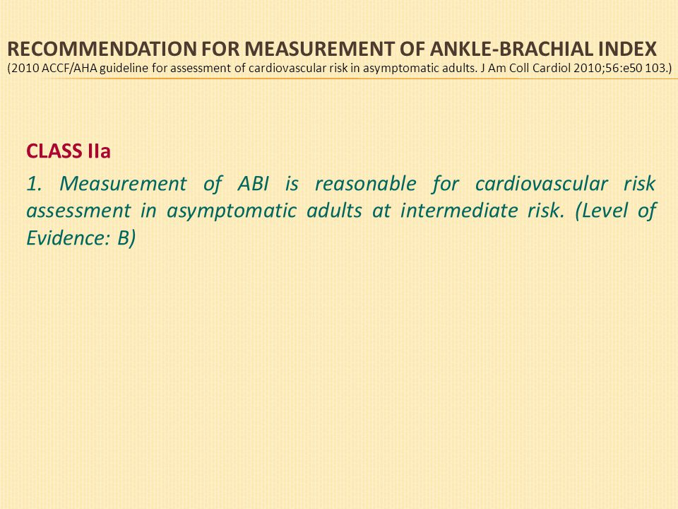 RECOMMENDATION FOR MEASUREMENT OF ANKLE-BRACHIAL INDEX CLASS IIa 1.