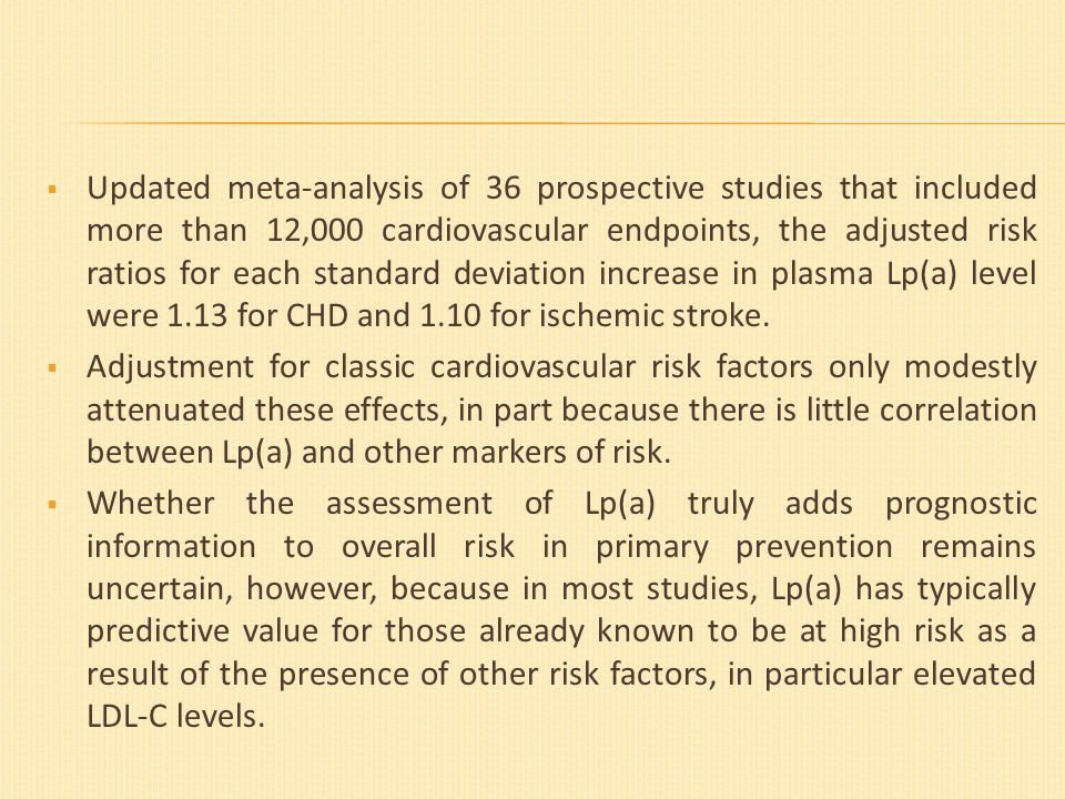  Updated meta-analysis of 36 prospective studies that included more than 12,000 cardiovascular endpoints, the adjusted risk ratios for each standard