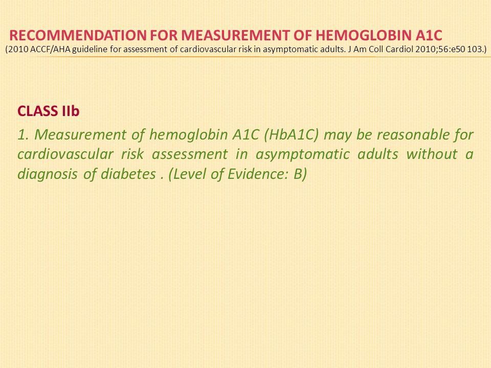 RECOMMENDATION FOR MEASUREMENT OF HEMOGLOBIN A1C CLASS IIb 1.