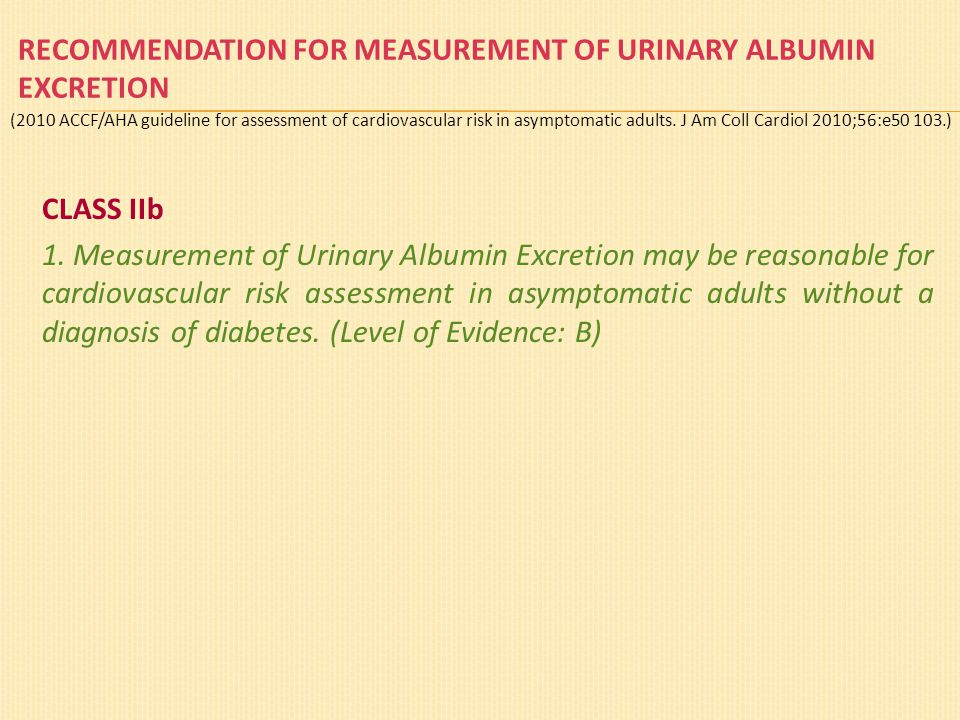 RECOMMENDATION FOR MEASUREMENT OF URINARY ALBUMIN EXCRETION CLASS IIb 1.