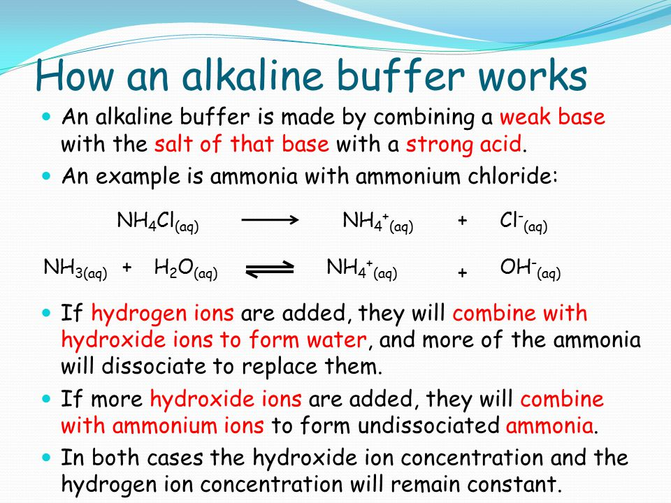 How an alkaline buffer works An alkaline buffer is made by combining a weak base with the salt of that base with a strong acid. An example is ammonia