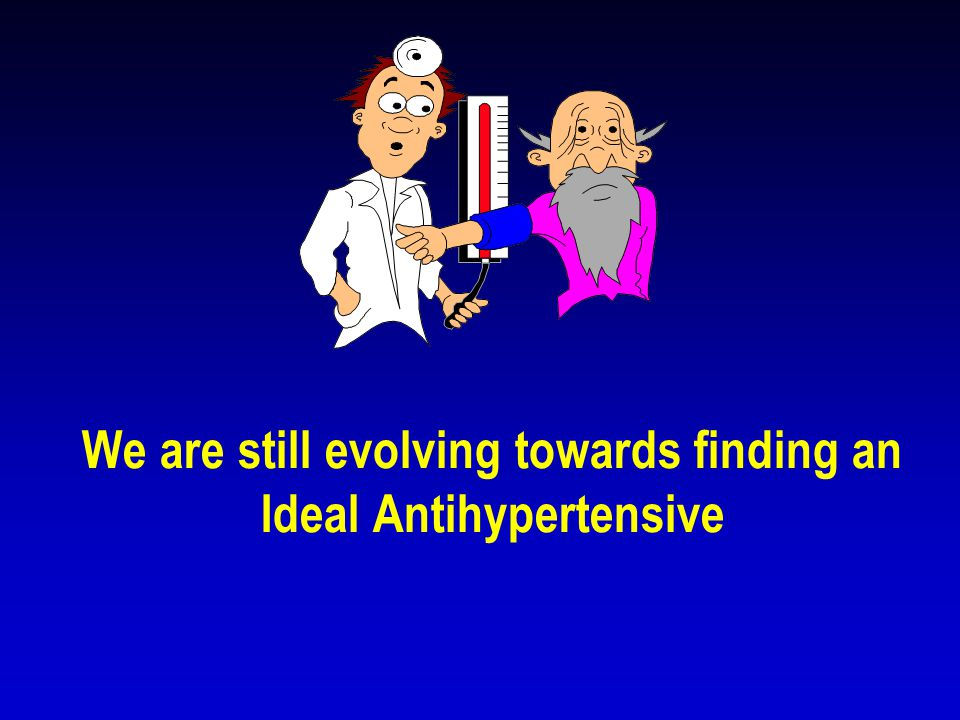We are still evolving towards finding an Ideal Antihypertensive